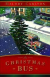 The Christmas Bus - Melody Carlson