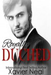 Royally Duched: (Duched #2) - Xavier Neal
