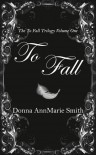 To Fall - Donna AnnMarie Smith