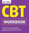 The Little CBT Workbook. Michael Sinclair, Belinda Hollingsworth - Michael Sinclair