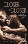 Closer and Closer - Jenna Barton