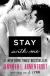 Stay with Me - J. Lynn, Jennifer L. Armentrout