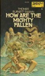 How Are the Mighty Fallen - Thomas Burnett Swann