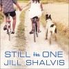 Still the One: Animal Magnetism, Book 6 - Jill Shalvis, Karen White