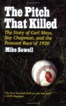 The Pitch That Killed - Mike Sowell