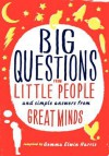 Big Questions from Little People: and Simple Answers from Great Minds - Gemma Elwin Harris