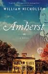 Amherst: A Novel - William Nicholson