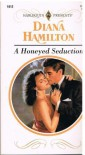 A Honeyed Seduction (Harlequin Presents, No 1612) - Diana Hamilton