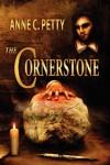 The Cornerstone - Anne C. Petty
