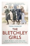 The Bletchley Girls - Tessa Dunlop