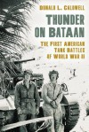 Thunder on Bataan: The First American Tank Battles of World War II - Donald L. Caldwell