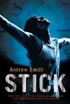 Stick - Andrew  Smith