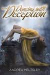 Dancing with Deception - Andrea Heltsley