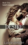 Desire: Love's Lessons (Contemporary Submissive Romance) - Lucia Jordan
