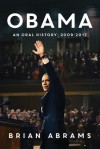OBAMA: An Oral History 2009-2017 - Brian Abrams