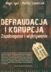 Defraudacja i korupcja zapobieganie i wykrywanie - Iyer Nigel Samociuk Martin
