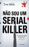 Não Sou Um Serial Killer - Dan Wells
