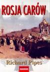 Rosja carów - Richard Pipes