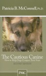 The Cautious Canine-How to Help Dogs Conquer Their Fears - Patricia B. McConnell