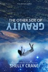 The Other Side Of Gravity (The Oxygen Series Book 1) - Shelly Crane