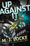 Up Against It - M.J. Locke