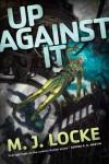Up Against It - M.J. Locke