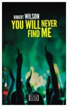 You Will Never Find Me - Robert Charles Wilson
