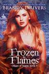 Frozen in Flames - Brandy L. Rivers