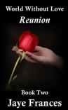 Reunion (World Without Love) (Volume 2) - Jaye Frances