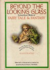 Beyond the Looking Glass: Extraordinary Works of Fairy Tale & Fantasy - Jonathan Cott