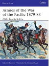 Armies of the War of the Pacific 1879-83: Chile, Peru & Bolivia (Men-at-Arms) - Gabriele Esposito, Giuseppe Rava