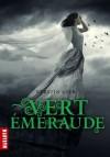 Vert émeraude (La Trilogie des Gemmes, #3) - Kerstin Gier, Nelly Lemaire