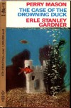 The Case of the Drowning Duck - Erle Stanley Gardner