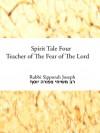 Spirit Tale Four: Teacher of The Fear of The Lord - Sipporah Joseph
