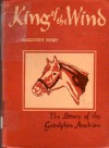 King of the Wind : The Story of the Goldolphin Arabian - Marguerite Henry