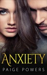 Romance: Anxiety - A Romance Novella and Love Story: (Romance, Love Romance, Mystery Romance, Romance Suspense) - Paige Powers