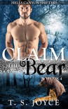 Claim the Bear (Hells Canyon Shifters Book 4) - T. S. Joyce