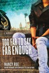 Too Far to Say Far Enough - Nancy Rue