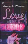 Love Around the Corner - Amanda  Weaver
