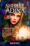 A Lady of Resources: A steampunk adventure novel (Magnificent Devices) - Shelley Adina