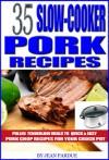 35 Slow Cooker Pork Recipes: Pulled Tenderloin Meals to Quick - Jean Pardue