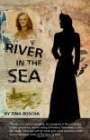 River in the Sea - Tina Boscha
