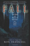 Fall: The Rape and Murder of Innocence in a Small Town - Ron Franscell