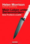 Mein Leben Unter Serienmördern - Helen Morrison, Harold Goldberg