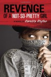 Revenge of a Not-So-Pretty Girl - Carolita Blythe