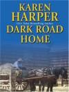 Dark Road Home - Karen Harper