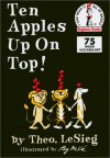 Ten Apples Up on Top! - Dr. Seuss, Theo LeSieg, Roy McKie