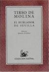 El Burlador De Sevilla - Tirso de Molina, Ignacio Arellano