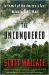 The Unconquered - Scott  Wallace