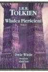 Władca pierścieni t.2 Dwie wieże - J.R.R. Tolkien
